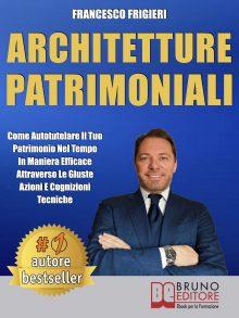 """Francesco Frigieri: Bestseller """"Architetture Patrimoniali"""", il libro che insegna come tutelare il proprio patrimonio"""