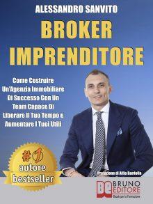 """Alessandro Sanvito: Bestseller """"Broker Imprenditore"""", il libro su come portare al successo la propria agenzia immobiliare senza sacrificare il proprio tempo"""