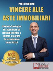 """Paolo Corvino: Bestseller """"Vincere Alle Aste Immobiliari"""", il libro su come concludere un affare di successo senza rischi"""