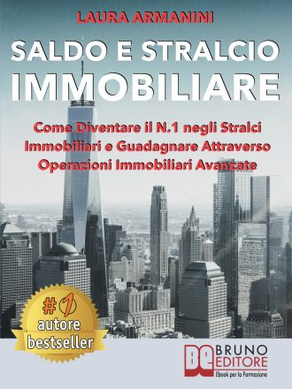 """Libri: """"Saldo E Stralcio Immobiliare"""" di Laura Armanini rivela come guadagnare con operazioni immobiliari avanzate"""