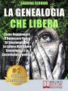 """Libri: """"La Genealogia Che Libera"""" di Sabrina Gervino rivela l'importanza di liberarsi dai pesi del passato"""