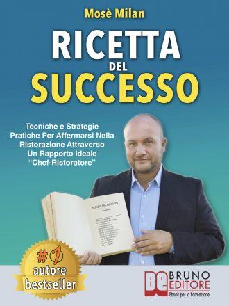 """Mosè Milan: Bestseller """"Ricetta Del Successo"""", il libro su come arrivare al successo nella ristorazione"""