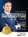 """Carlo Carmine: Bestseller """"Da Professionista A Imprenditore"""", il libro per rilanciare la propria professione facendone un business"""