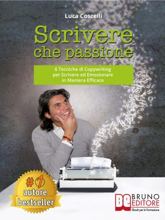 """Luca Coscelli: Bestseller """"Scrivere Che Passione"""", il libro che insegna come scrivere in maniera persuasiva"""