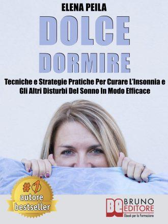 """Elena Peila: Bestseller """"Dolce Dormire"""", il libro che insegna come risolvere facilmente i disturbi del sonno"""