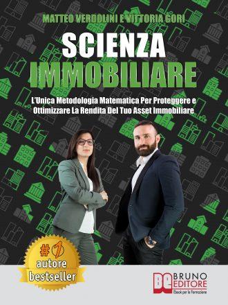 """Matteo Verdolini e Vittoria Gori: Bestseller """"Scienza Immobiliare"""", il libro per ottimizzare il rendimento di un asset immobiliare"""