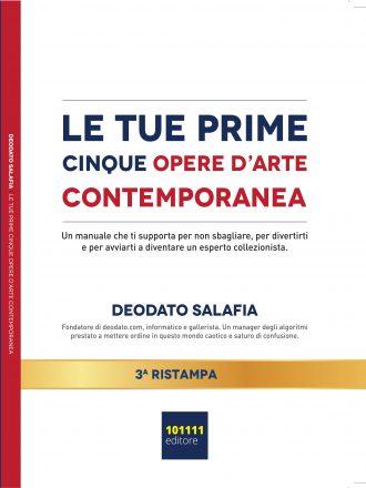 """Deodato Salafia: Bestseller """"Le Tue Prime Cinque Opere D'Arte Contemporanea"""", il libro che insegna come creare una propria collezione di opere d'arte contemporanea"""