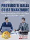 """Luca Losco e Alex D'Alessandro: Bestseller """"Proteggiti Dalle Crisi Finanziarie"""", il libro che insegna come investire in modo consapevole"""