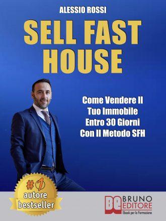 """Alessio Rossi: Bestseller """"Sell Fast House"""", il libro che insegna come vendere immobili senza guerra di prezzo"""