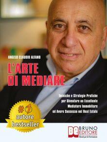 """Angelo Claudio Alfano: Bestseller """"L'Arte Di Mediare"""", il libro su come avere successo nel real estate"""