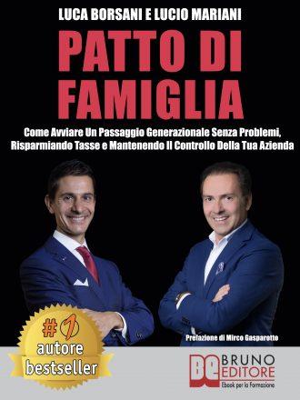 """Luca Borsani e Lucio Mariani: Bestseller """"Patto Di Famiglia"""", il libro che insegna come effettuare un passaggio generazionale senza problemi"""