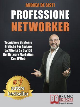 """Andrea De Sisti: Bestseller """"Professione Networker"""", il libro che insegna come lanciare un'attività in questo settore"""
