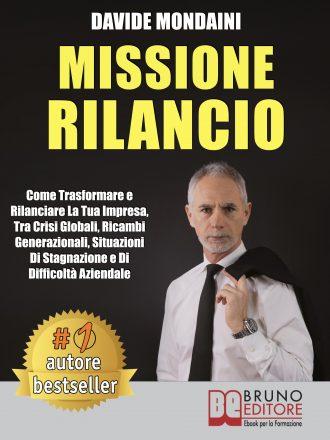 """Davide Mondaini: Bestseller """"Missione Rilancio"""", il libro che insegna come affrontare con successo le sfide imprenditoriali"""