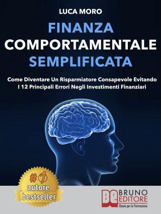 """Luca Moro: Bestseller """"Finanza Comportamentale Semplificata"""", il libro che insegna come gestire attentamente i propri risparmi"""