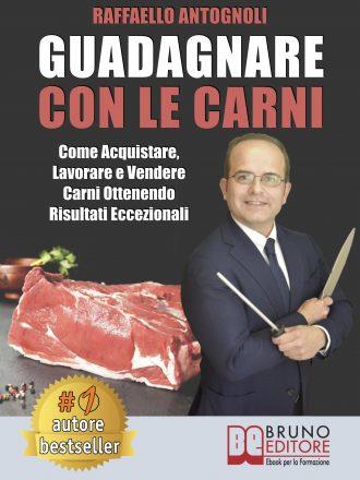"""Libri: """"Guadagnare Con Le Carni"""" di Raffaello Antognoli rivela l'importanza di creare un business sostenibile con la vendita delle carni"""