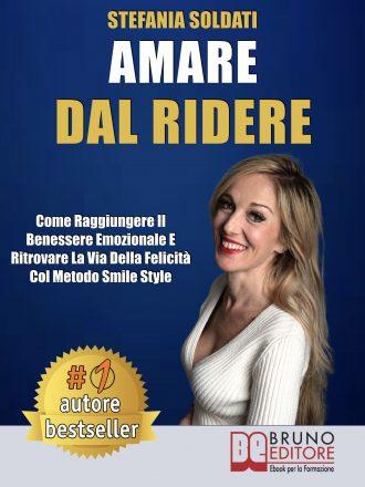 """Stefania Soldati: Bestseller """"Amare Dal Ridere"""", il libro che insegna come trovare la felicità attraverso la risata"""