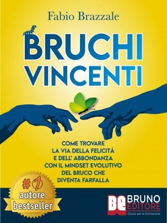 """Fabio Brazzale: Bestseller """"Bruchi Vincenti"""", il libro che insegna come riscattarsi verso la propria vita"""