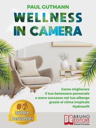 """Paul Gutmann: Bestseller """"Wellness In Camera"""", il libro che insegna come depurare ogni giorno il proprio organismo"""
