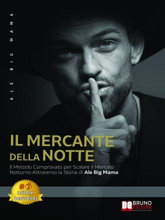 """Ale Big Mama: Bestseller """"Il Mercante Della Notte"""", il libro per scalare il mercato della notte"""