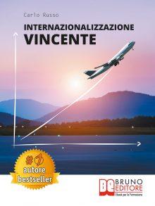 """Carlo Russo: Bestseller """"Internazionalizzazione Vincente"""", il libro su come pianificare un processo di internazionalizzazione d'impresa"""