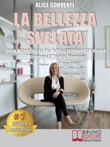 """Alice Conventi: Bestseller """"La Bellezza Svelata"""", il libro su come avere riscoprire la propria essenza di donna"""