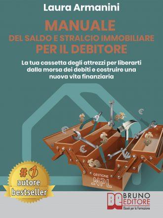 """Laura Armanini: Bestseller """"Manuale Del Saldo e Stralcio Immobiliare Per Il Debitore"""", il libro su come costruire una nuova vita finanziaria"""