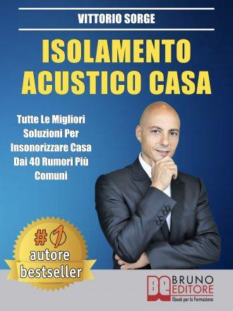 """Vittorio Sorge: Bestseller """"Isolamento Acustico Casa"""", il libro su riportare un silenzio duraturo nella propria abitazione"""