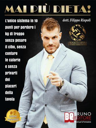 """Libri: """"Mai più dieta!"""" di Filippo Rispoli insegna come essere in forma senza rinunce"""