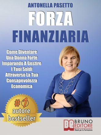 """Antonella Pasetto: Bestseller """"Forza Finanziaria"""", il libro su come una donna può migliorare la propria autostima con una corretta gestione del denaro"""