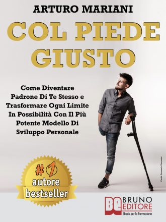 """Arturo Mariani: Bestseller """"Col Piede Giusto"""", il libro per raggiungere qualsiasi risultato personale e professionale"""