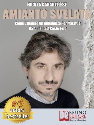 """Nicola Carabellese: Bestseller """"Amianto Svelato"""", il libro su come ottenere un risarcimento per malattie da amianto"""