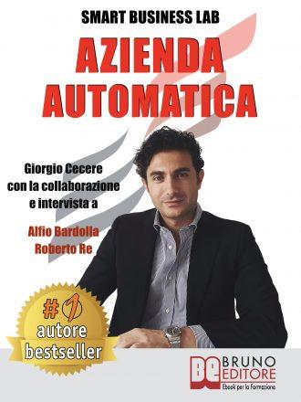 """Libri: """"Azienda Automatica"""" di Giorgio Cecere condivide i segreti per automatizzare l'azienda"""