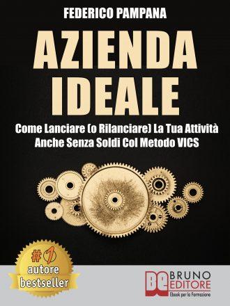 """Federico Pampana: Bestseller """"Azienda Ideale"""", il libro che insegna come portare al successo il proprio progetto imprenditoriale"""