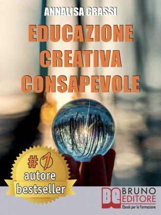 """Libri: """"Educazione Creativa Consapevole"""" di Annalisa Grassi rivela come vivere la vita con atteggiamento positivo"""