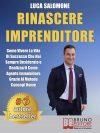 """Luca Salomone: Bestseller """"Rinascere Imprenditore"""", il libro su come diventare un imprenditore immobiliare di successo"""