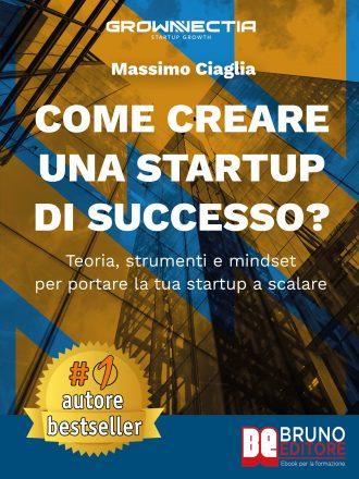 """Massimo Ciaglia: Bestseller """"Come Creare Una Startup Di Successo?"""", il libro che insegna come pianificare il lancio di un progetto innovativo"""